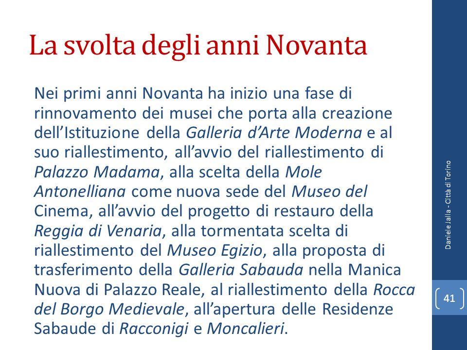 La svolta degli anni Novanta Nei primi anni Novanta ha inizio una fase di rinnovamento dei musei che porta alla creazione dellIstituzione della Galler