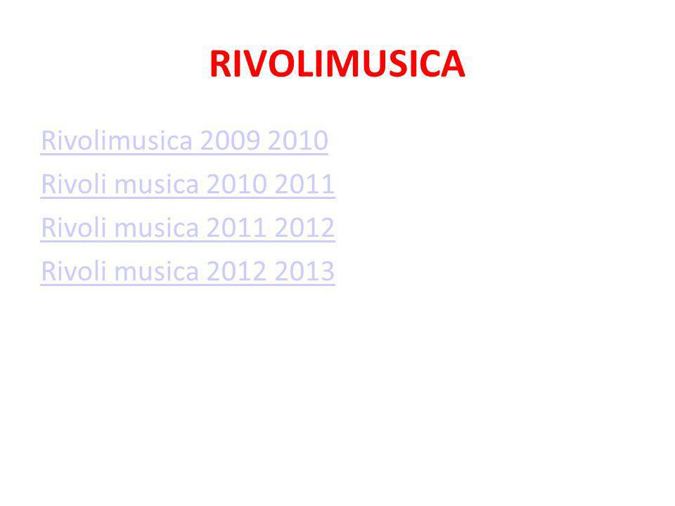 RIVOLIMUSICA Rivolimusica 2009 2010 Rivoli musica 2010 2011 Rivoli musica 2011 2012 Rivoli musica 2012 2013