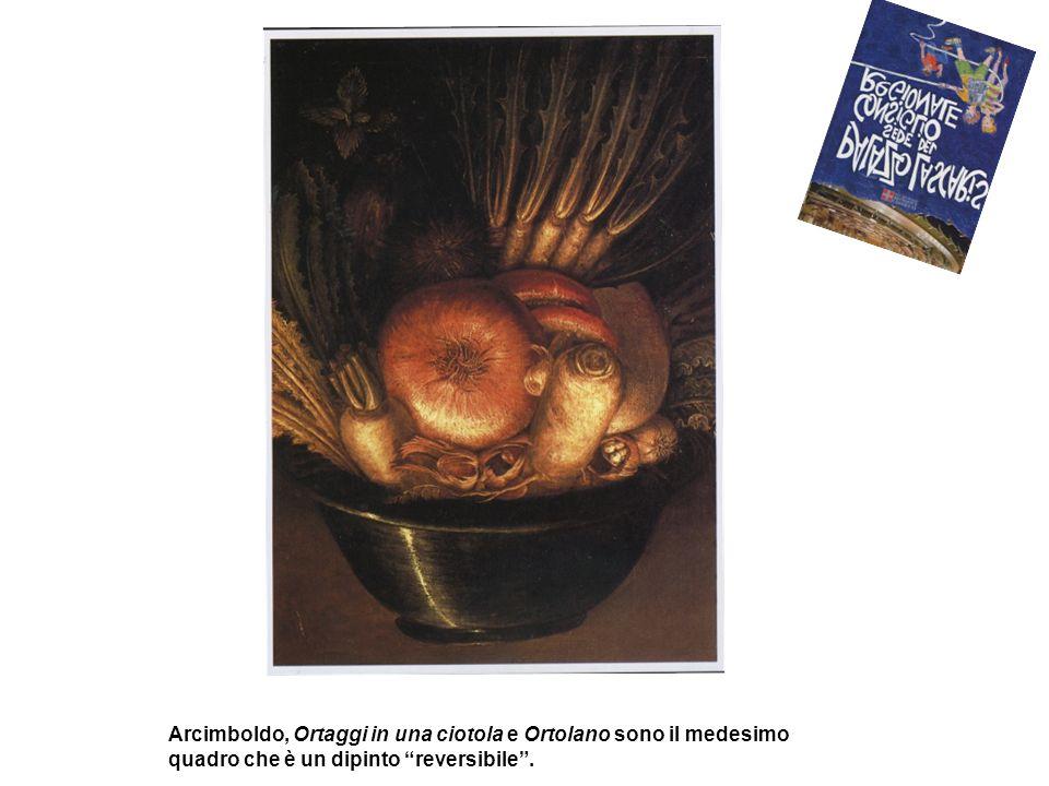 Arcimboldo, Ortaggi in una ciotola e Ortolano sono il medesimo quadro che è un dipinto reversibile.