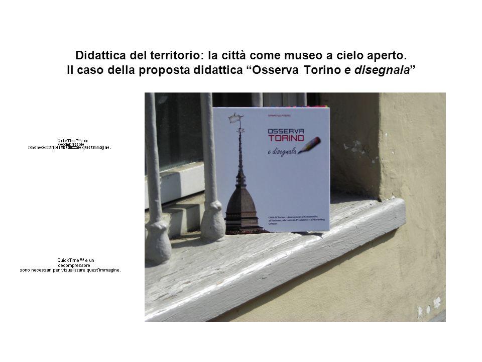Didattica del territorio: la città come museo a cielo aperto. Il caso della proposta didattica Osserva Torino e disegnala