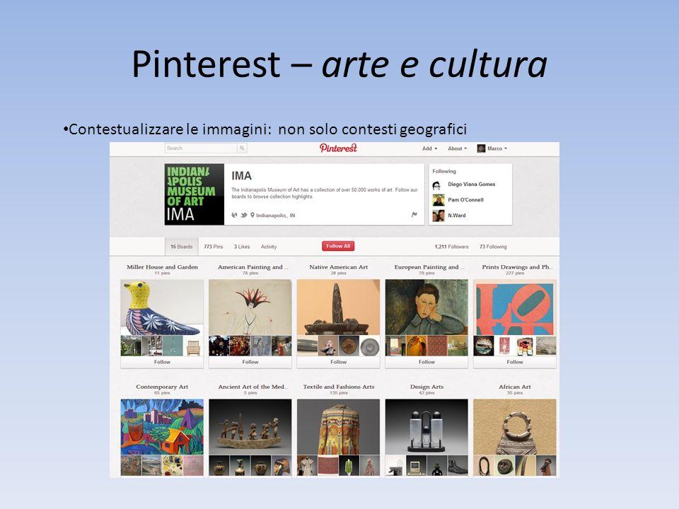 Pinterest – arte e cultura Contestualizzare le immagini: non solo contesti geografici