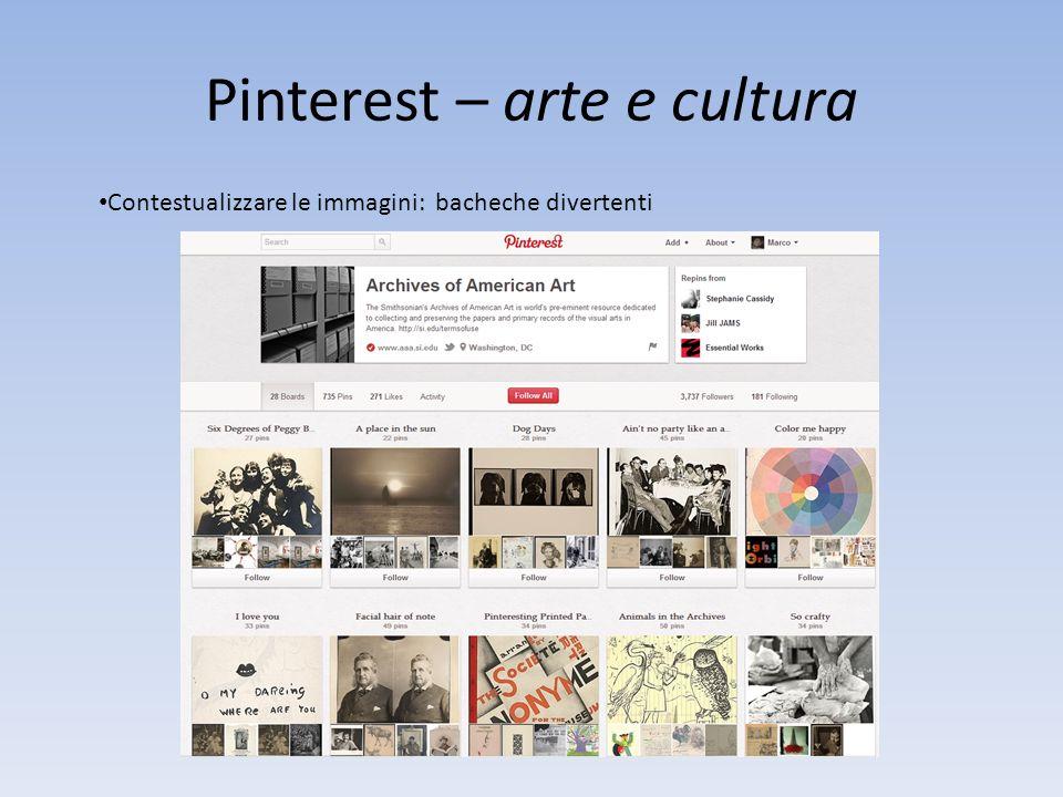 Pinterest – arte e cultura Contestualizzare le immagini: bacheche divertenti