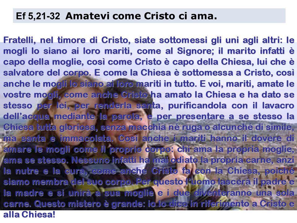 Ef 5,21-32 Amatevi come Cristo ci ama.