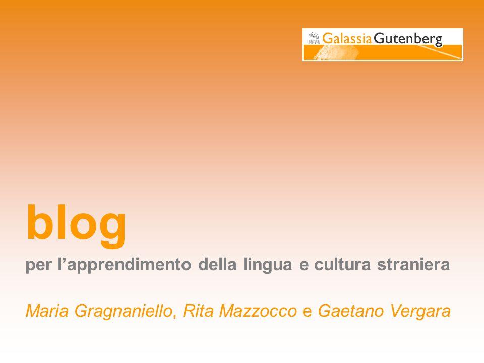 blog per lapprendimento della lingua e cultura straniera Maria Gragnaniello, Rita Mazzocco e Gaetano Vergara