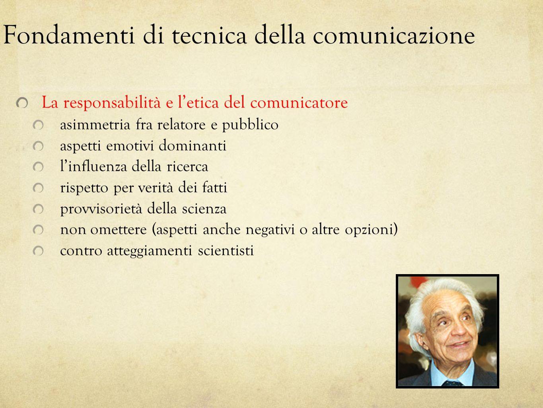 Fondamenti di tecnica della comunicazione La responsabilità e letica del comunicatore asimmetria fra relatore e pubblico aspetti emotivi dominanti lin