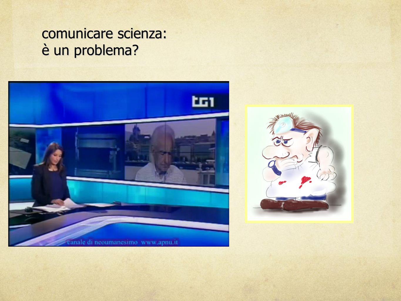comunicare scienza: è un problema?