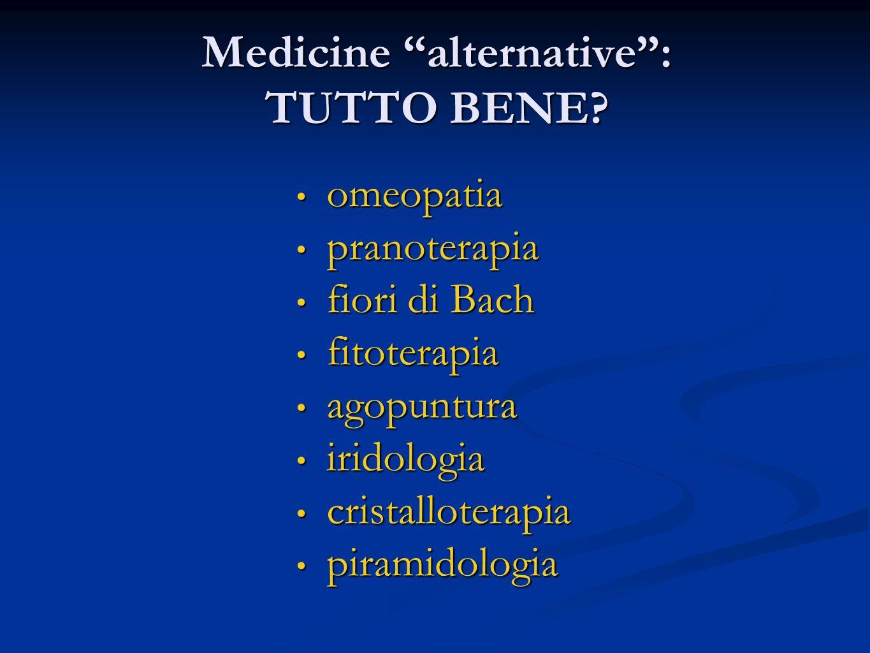 Medicine alternative: TUTTO BENE? omeopatia omeopatia pranoterapia pranoterapia fiori di Bach fiori di Bach fitoterapia fitoterapia agopuntura agopunt