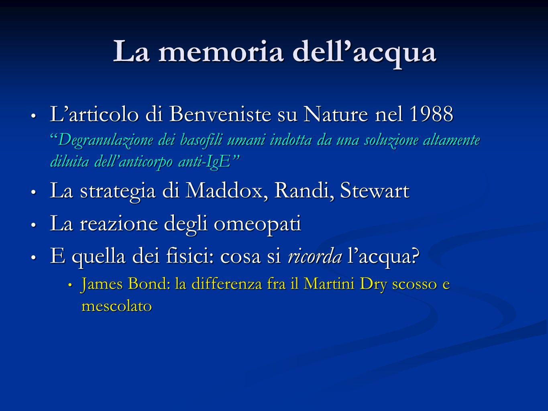 La memoria dellacqua Larticolo di Benveniste su Nature nel 1988Degranulazione dei basofili umani indotta da una soluzione altamente diluita dellantico