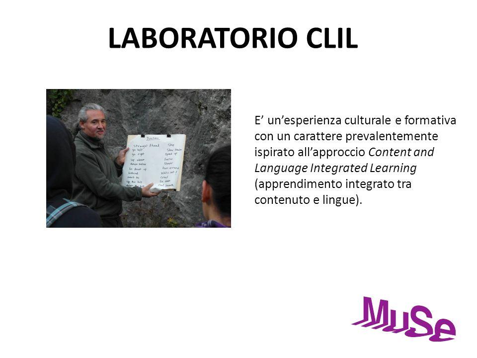 LABORATORIO CLIL E unesperienza culturale e formativa con un carattere prevalentemente ispirato allapproccio Content and Language Integrated Learning
