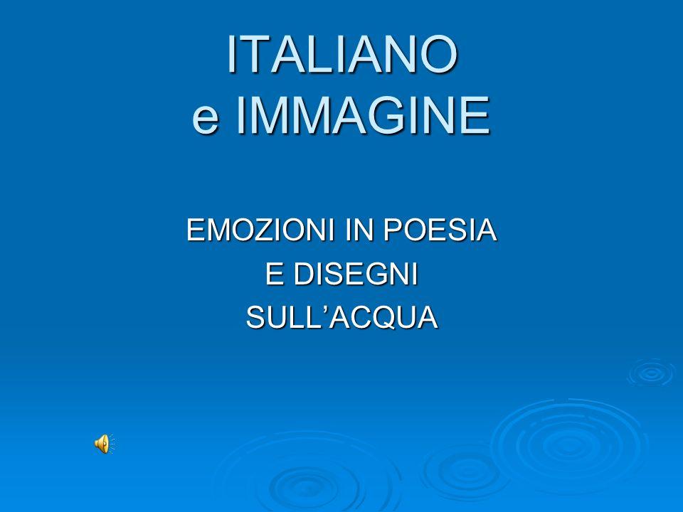 ITALIANO e IMMAGINE EMOZIONI IN POESIA E DISEGNI SULLACQUA