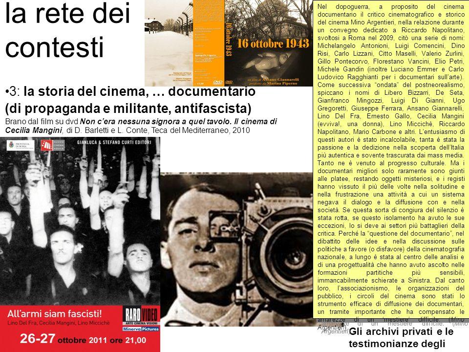 la rete dei contesti 3: la storia del cinema, … documentario (di propaganda e militante, antifascista) Brano dal film su dvd Non cera nessuna signora a quel tavolo.