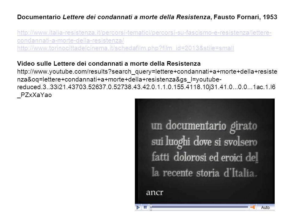Documentario Lettere dei condannati a morte della Resistenza, Fausto Fornari, 1953 http://www.italia-resistenza.it/percorsi-tematici/percorsi-su-fasci