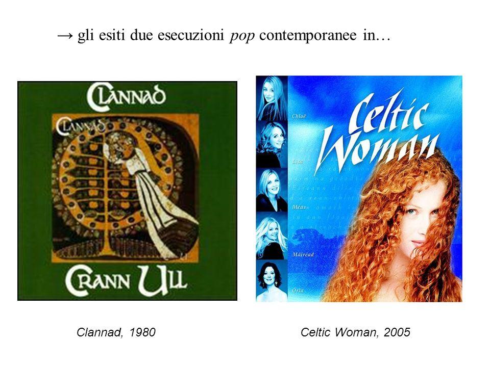 gli esiti due esecuzioni pop contemporanee in… Celtic Woman, 2005Clannad, 1980