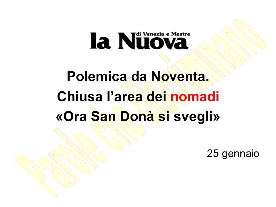Polemica da Noventa. Chiusa larea dei nomadi «Ora San Donà si svegli» 25 gennaio