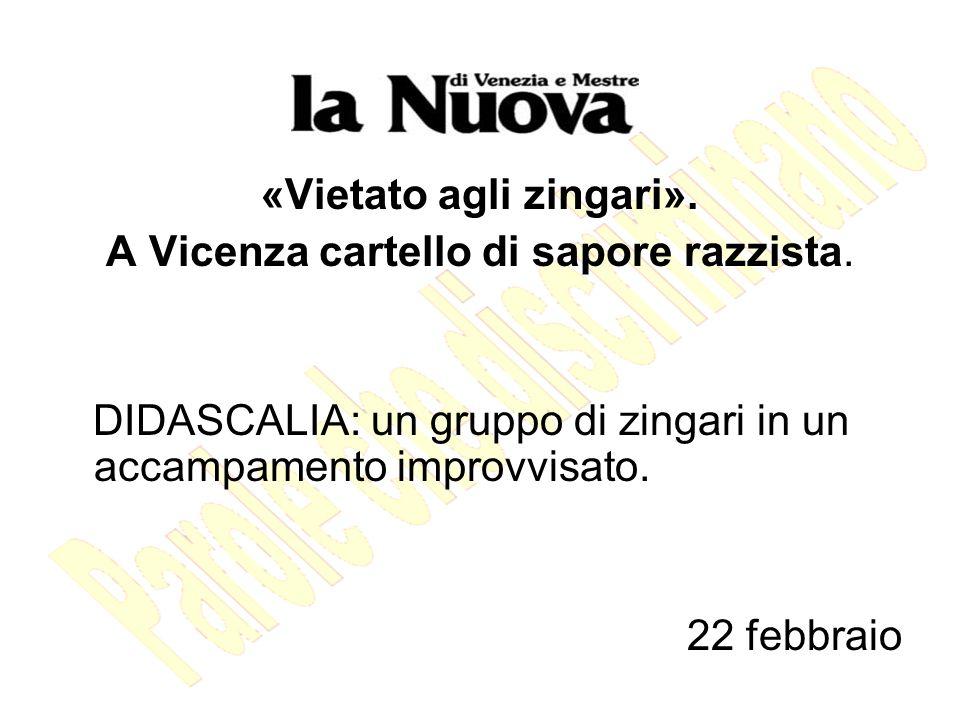«Vietato agli zingari».A Vicenza cartello di sapore razzista.