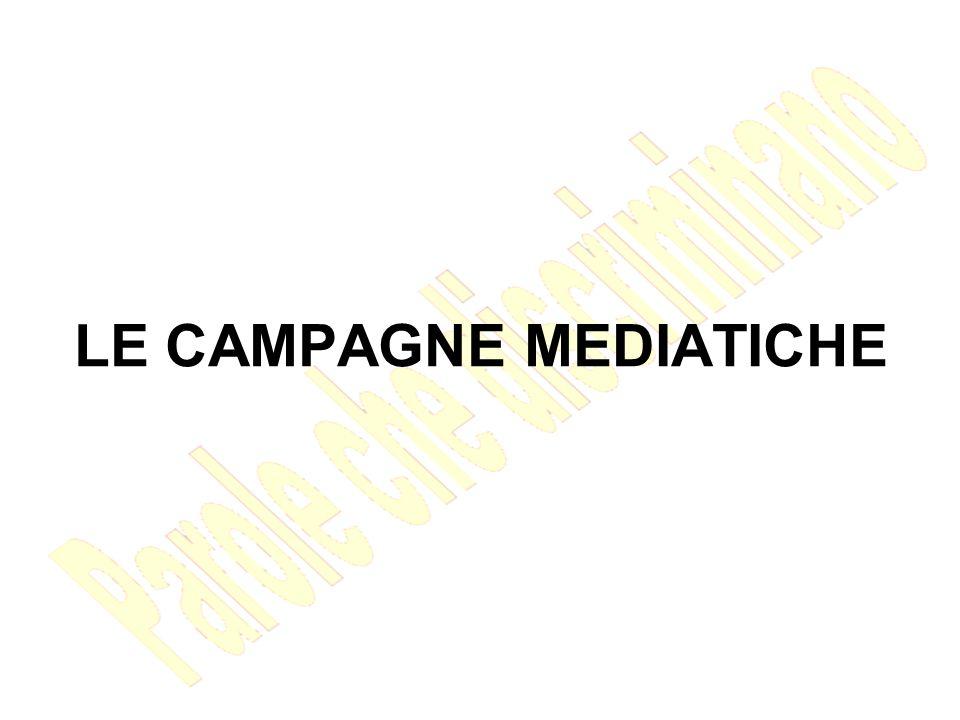 LE CAMPAGNE MEDIATICHE