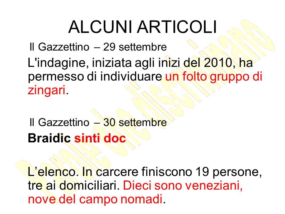ALCUNI ARTICOLI Il Gazzettino – 29 settembre L indagine, iniziata agli inizi del 2010, ha permesso di individuare un folto gruppo di zingari.