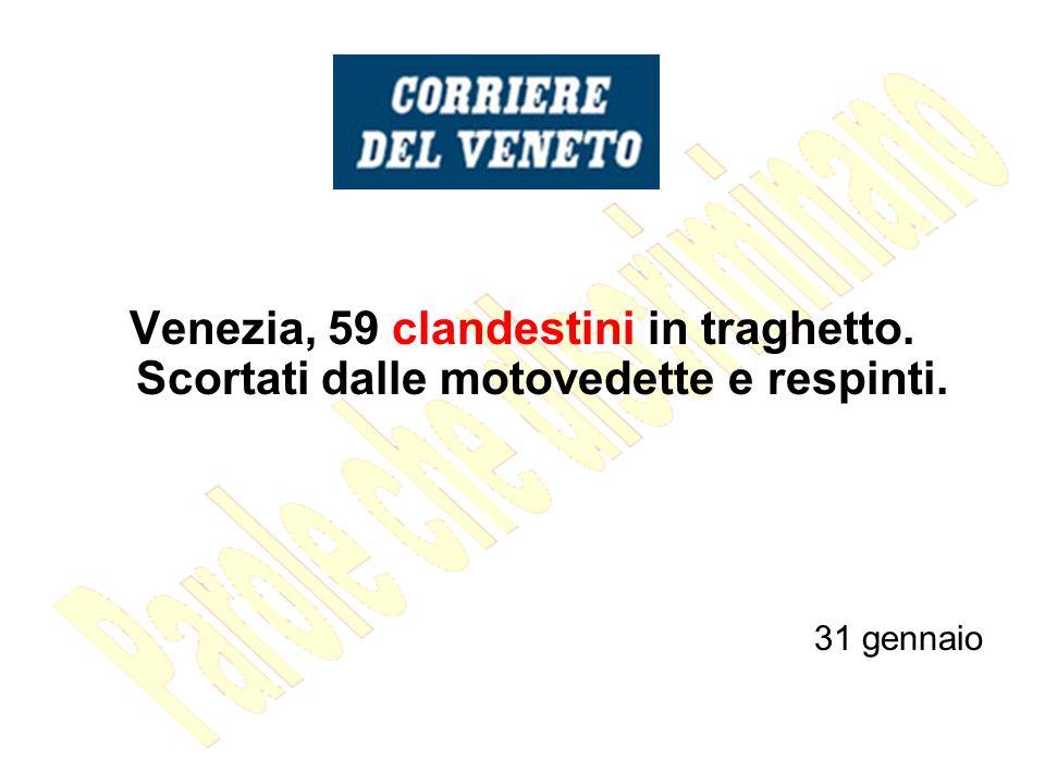 Venezia, 59 clandestini in traghetto. Scortati dalle motovedette e respinti. 31 gennaio
