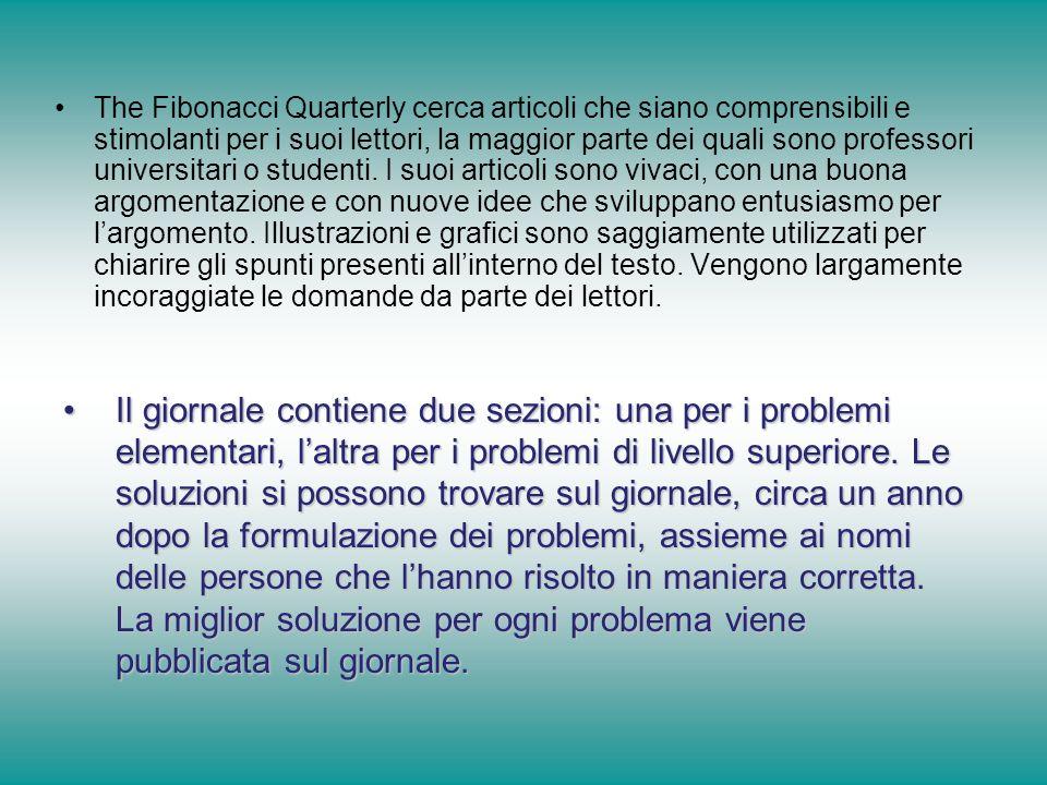 The Fibonacci Quarterly cerca articoli che siano comprensibili e stimolanti per i suoi lettori, la maggior parte dei quali sono professori universitar