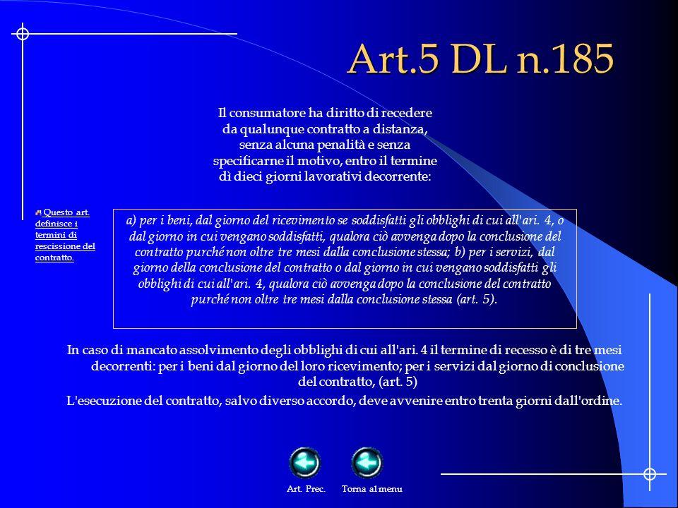 Art.4 DL n.185 a sua scelta, su altro supporto duraturo a sua disposizione ed a lui accessibile, di tutte le informazioni previste dall articolo 3, comma 1, prima od al momento della esecuzione del contratto.