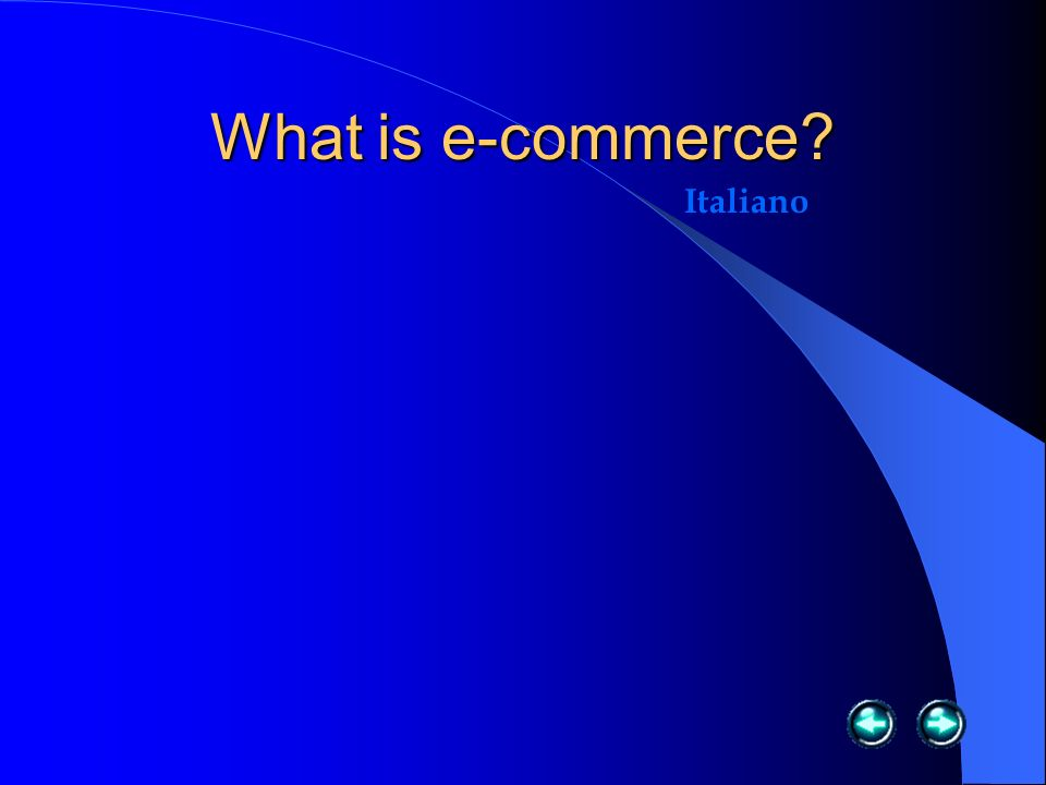 Menu Internet Guerra Fredda, alle origini delle- commerce Introduction to e-commerce Apertura dei mercati con le- commerce Leggi sulle- commerce