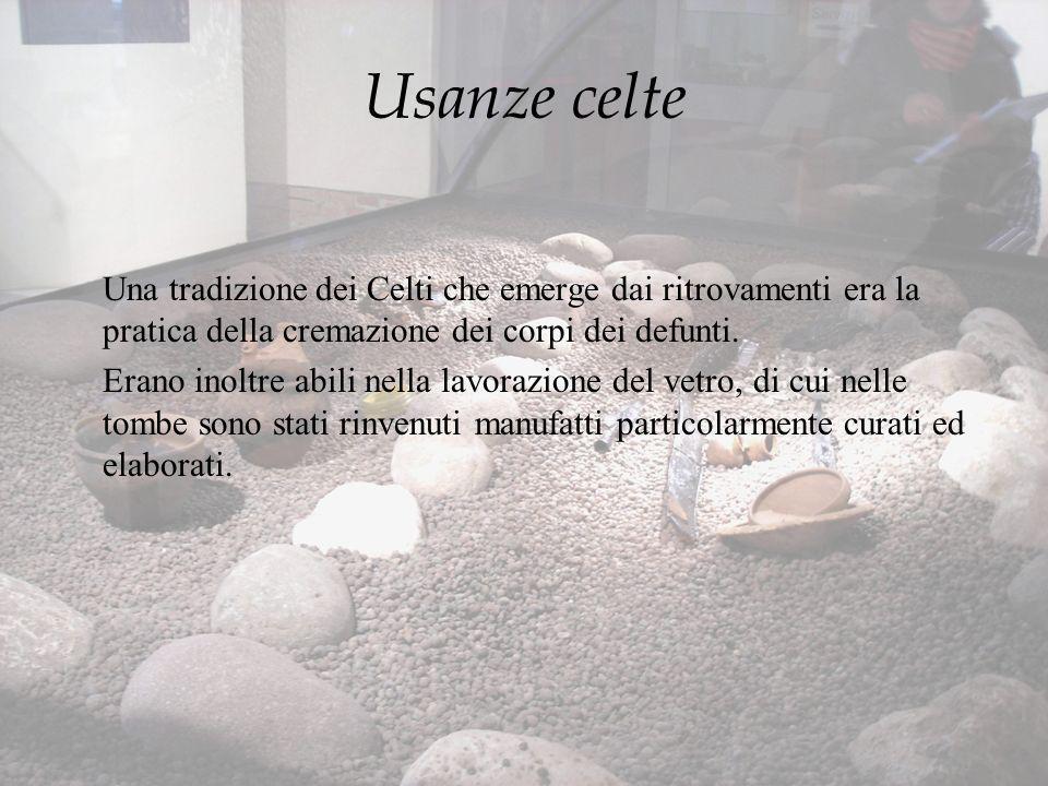 Usanze celte Una tradizione dei Celti che emerge dai ritrovamenti era la pratica della cremazione dei corpi dei defunti. Erano inoltre abili nella lav