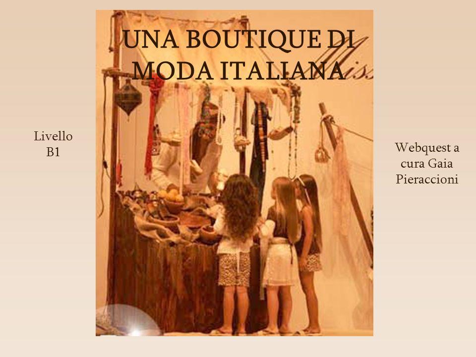 Webquest a cura Gaia Pieraccioni Livello B1 UNA BOUTIQUE DI MODA ITALIANA