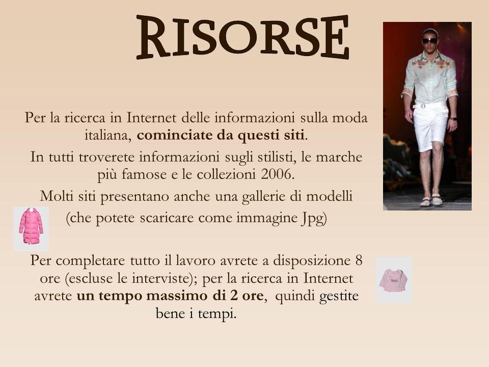 Per la ricerca in Internet delle informazioni sulla moda italiana, cominciate da questi siti. In tutti troverete informazioni sugli stilisti, le march