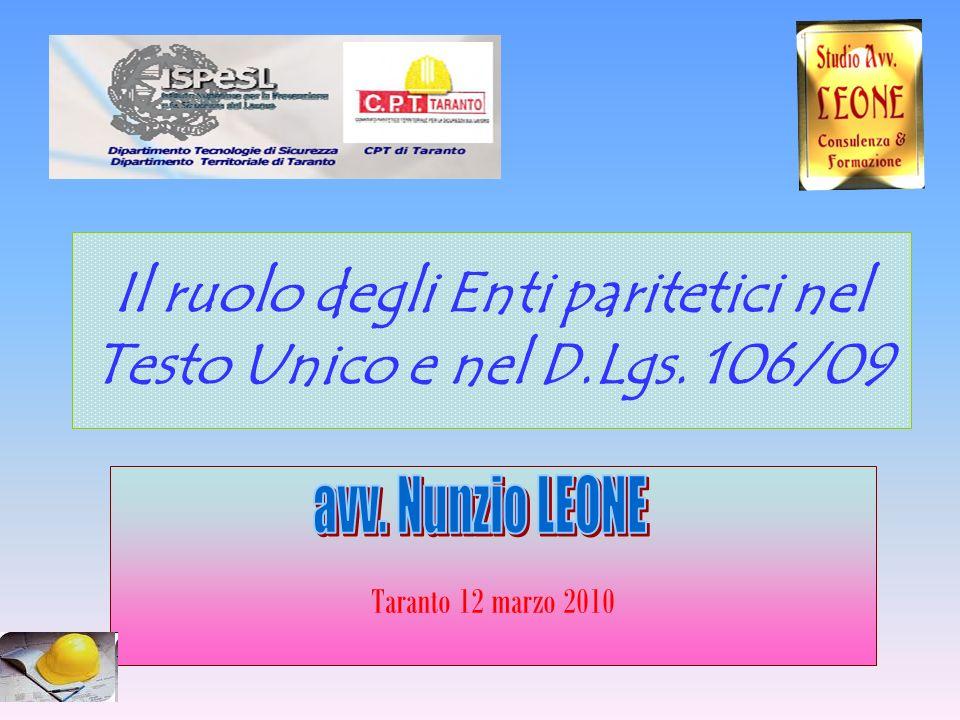Il ruolo degli Enti paritetici nel Testo Unico e nel D.Lgs. 106/09 Taranto 12 marzo 2010