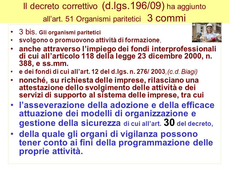 Il decreto correttivo (d.lgs.196/09) ha aggiunto allart.