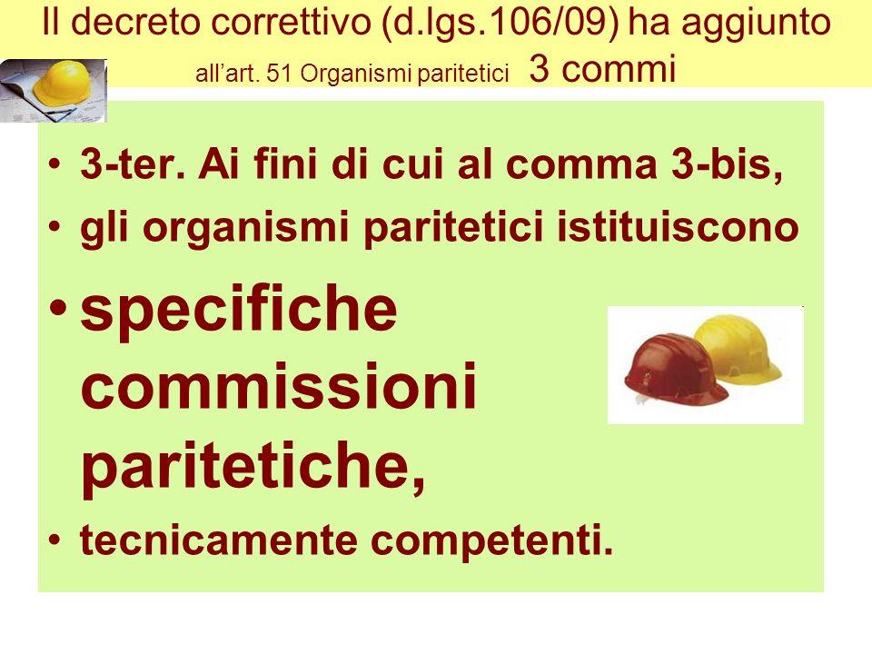 Il decreto correttivo (d.lgs.106/09) ha aggiunto allart.