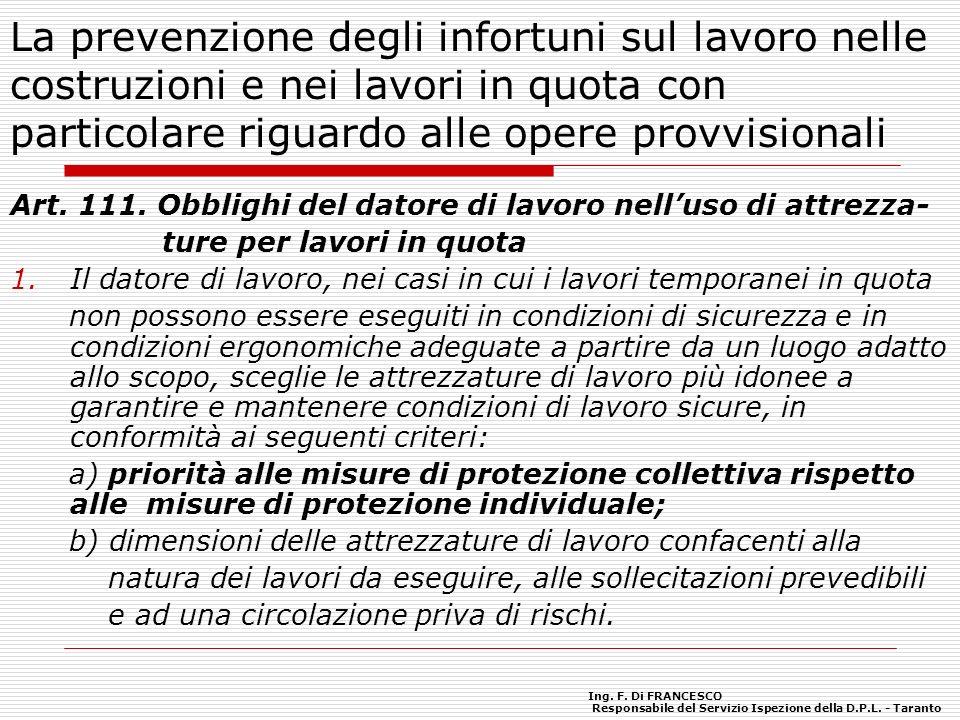 La prevenzione degli infortuni sul lavoro nelle costruzioni e nei lavori in quota con particolare riguardo alle opere provvisionali Art. 111. Obblighi