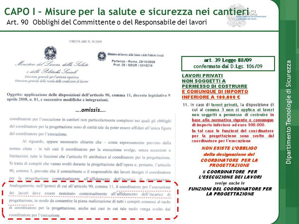 Art. 90 Obblighi del Committente o del Responsabile dei lavori Dipartimento Tecnologie di Sicurezza CAPO I – Misure per la salute e sicurezza nei cant