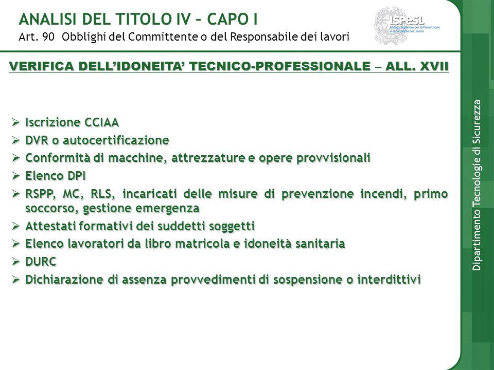 Art. 90 Obblighi del Committente o del Responsabile dei lavori ANALISI DEL TITOLO IV – CAPO I Dipartimento Tecnologie di Sicurezza Iscrizione CCIAA Is