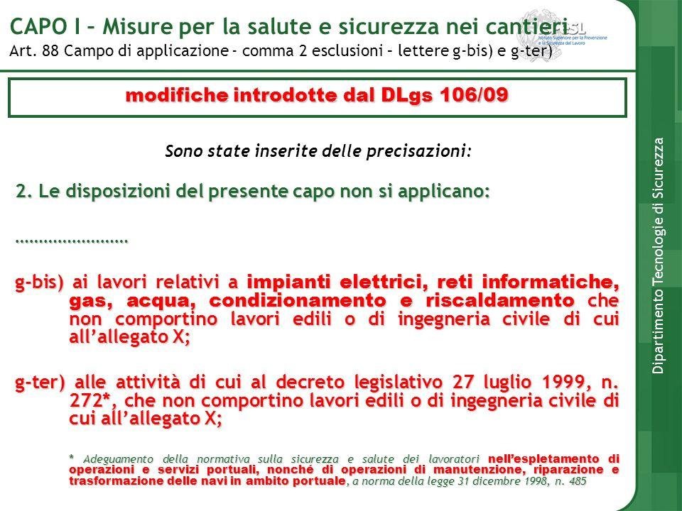 Art. 88 Campo di applicazione - comma 2 esclusioni – lettere g-bis) e g-ter) CAPO I – Misure per la salute e sicurezza nei cantieri Dipartimento Tecno