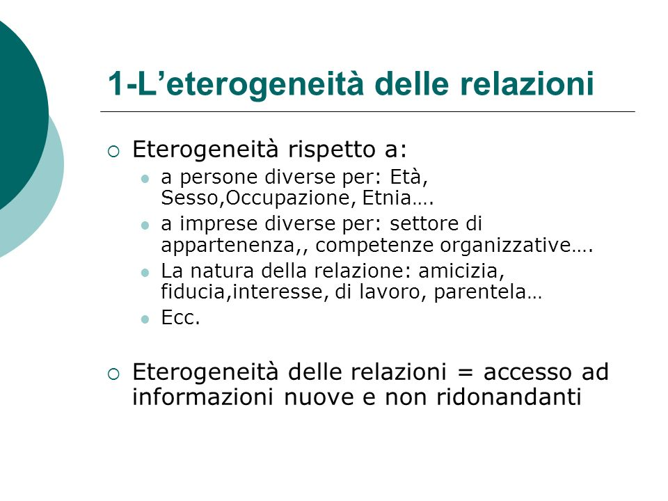 Progettare una rete di capitale sociale: alcune dimensioni rilevanti 1. Leterogeneità delle relazioni 2. La forza delle relazioni 3. La centralità 4.