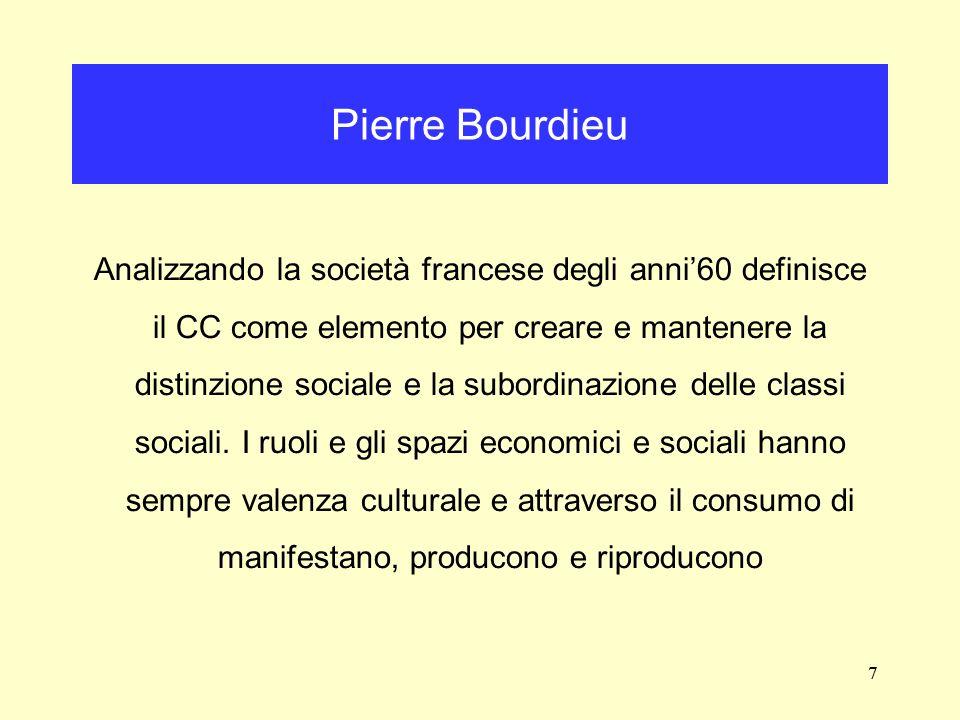 7 Analizzando la società francese degli anni60 definisce il CC come elemento per creare e mantenere la distinzione sociale e la subordinazione delle c
