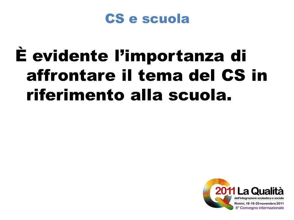CS e scuola È evidente limportanza di affrontare il tema del CS in riferimento alla scuola.