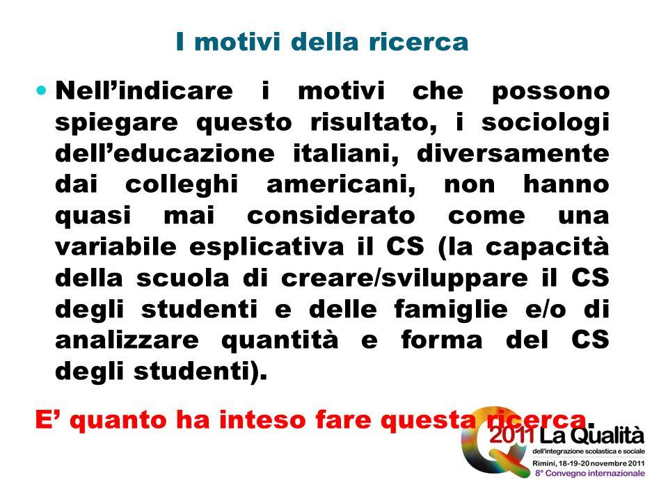 I motivi della ricerca Nellindicare i motivi che possono spiegare questo risultato, i sociologi delleducazione italiani, diversamente dai colleghi ame