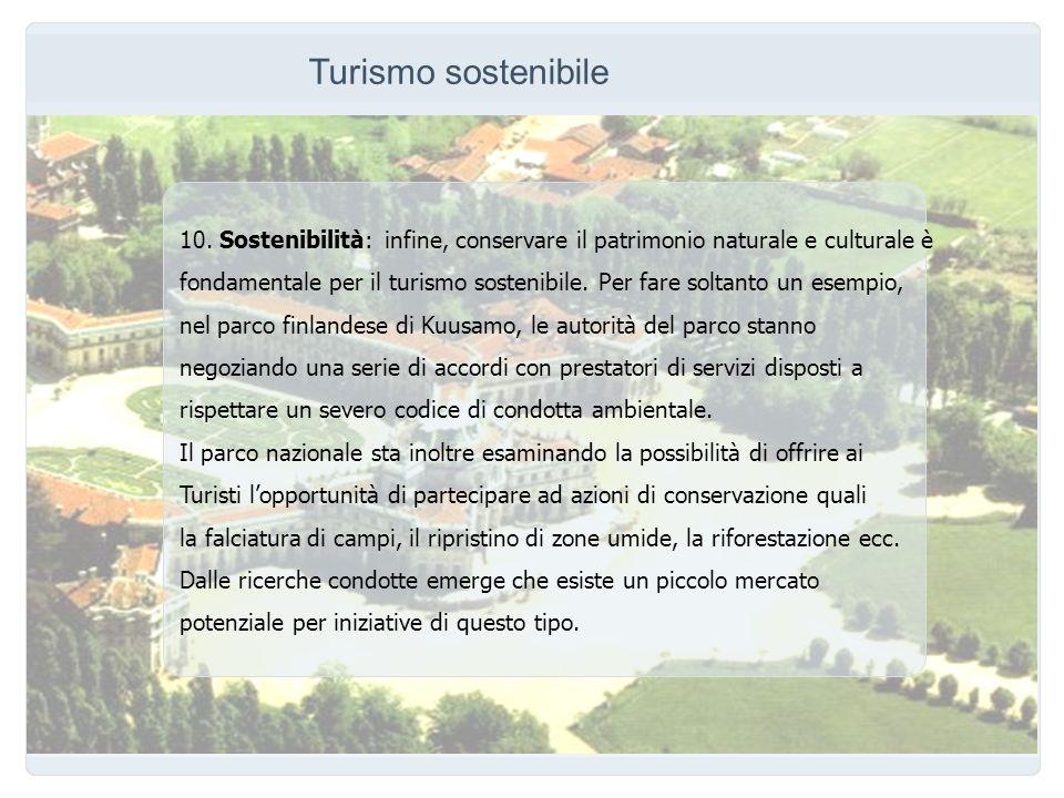 Turismo sostenibile 10. Sostenibilità: infine, conservare il patrimonio naturale e culturale è fondamentale per il turismo sostenibile. Per fare solta