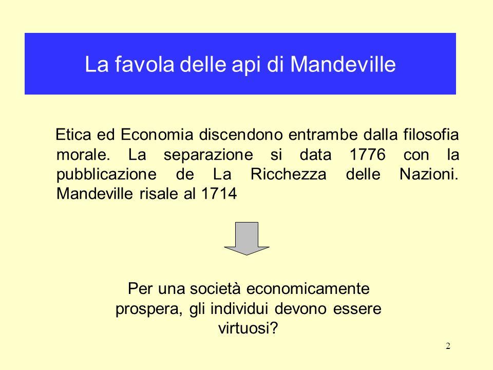2 La favola delle api di Mandeville Etica ed Economia discendono entrambe dalla filosofia morale.