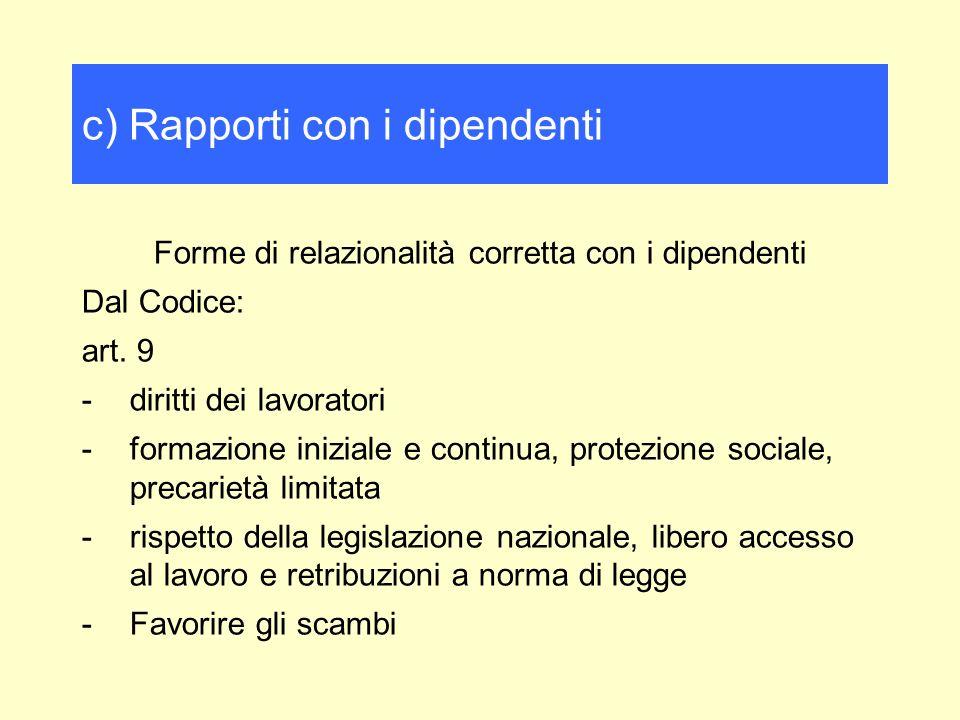 Forme di relazionalità corretta con i dipendenti Dal Codice: art. 9 -diritti dei lavoratori -formazione iniziale e continua, protezione sociale, preca