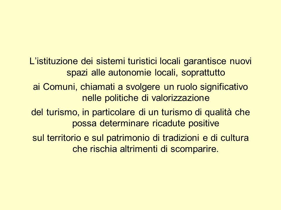 Listituzione dei sistemi turistici locali garantisce nuovi spazi alle autonomie locali, soprattutto ai Comuni, chiamati a svolgere un ruolo significat