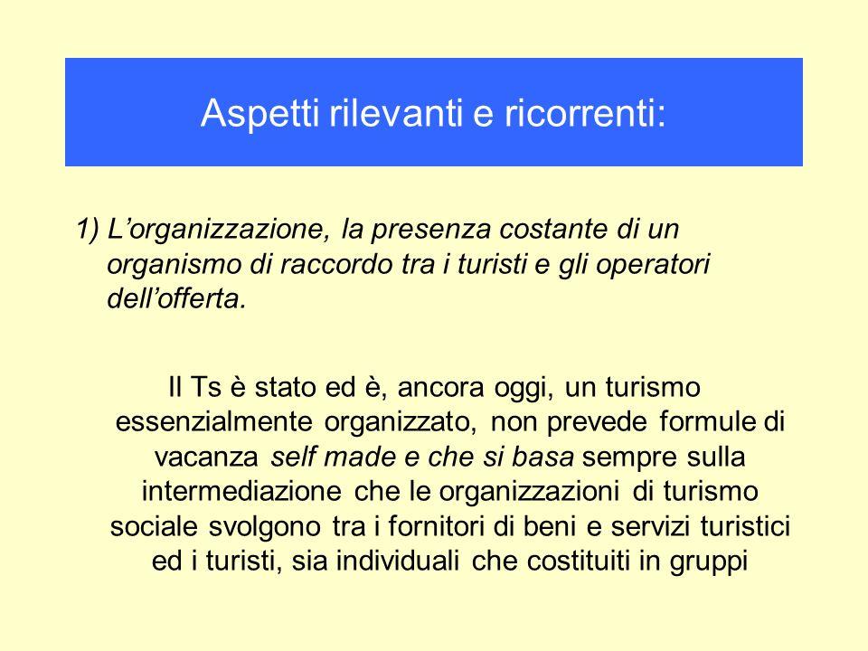 1) Lorganizzazione, la presenza costante di un organismo di raccordo tra i turisti e gli operatori dellofferta.