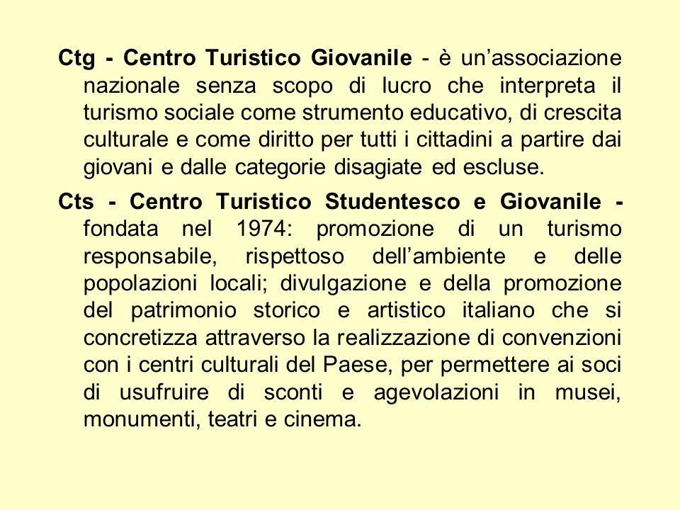Ctg - Centro Turistico Giovanile - è unassociazione nazionale senza scopo di lucro che interpreta il turismo sociale come strumento educativo, di cres