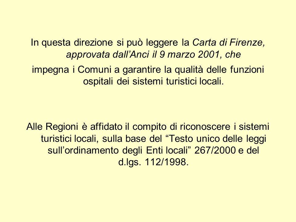 In questa direzione si può leggere la Carta di Firenze, approvata dallAnci il 9 marzo 2001, che impegna i Comuni a garantire la qualità delle funzioni