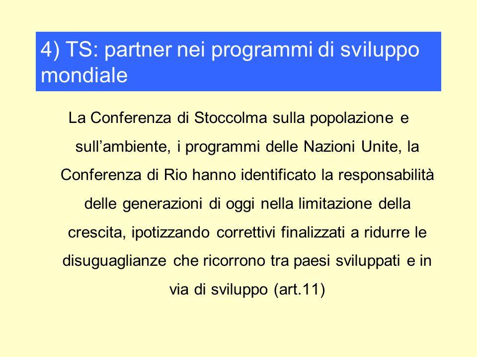 La Conferenza di Stoccolma sulla popolazione e sullambiente, i programmi delle Nazioni Unite, la Conferenza di Rio hanno identificato la responsabilit