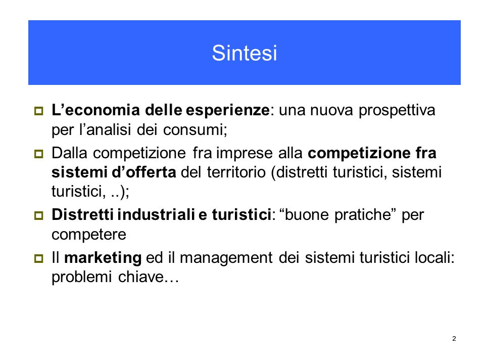 22 Leconomia delle esperienze: una nuova prospettiva per lanalisi dei consumi; Dalla competizione fra imprese alla competizione fra sistemi dofferta d