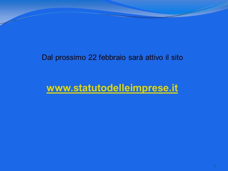 15 Dal prossimo 22 febbraio sarà attivo il sito www.statutodelleimprese.it