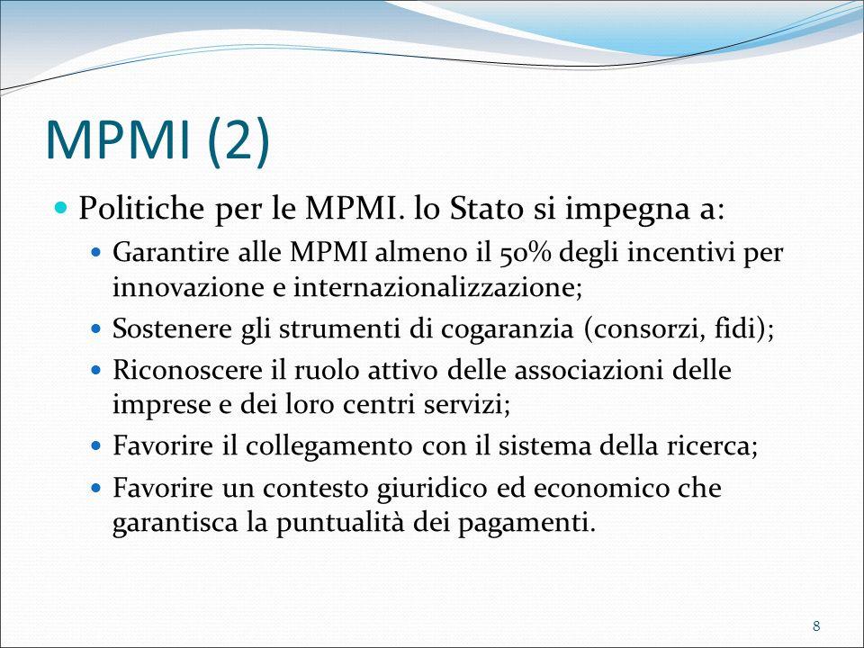 8 MPMI (2) Politiche per le MPMI. lo Stato si impegna a: Garantire alle MPMI almeno il 50% degli incentivi per innovazione e internazionalizzazione; S